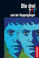William Arden: Die drei ??? und der Doppelgänger (drei Fragezeichen)