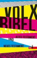 Martin Dreyer: Die Volxbibel - Altes und Neues Testament