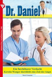 Dr. Daniel Classic 1 – Arztroman - Ein furchtbarer Verdacht