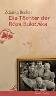 Zdenka Becker: Die Töchter der Róza Bukovská ★★★★