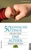 Cem Ekmekcioglu: 50 einfache Dinge Die Sie über das Altern wissen sollten ★★★★