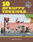 Simon Ling: Ten Scruffy Terriers