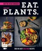 Tanja Dusy: Eat. Plants. – Heftig vegetarisch ★★★★
