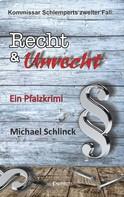 Michael Schlinck: Kommissar Schlemperts zweiter Fall: Recht & Unrecht ★★★★★