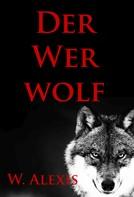W. Alexis: Der Werwolf ★