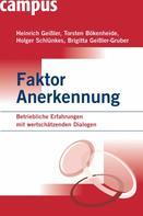 Heinrich Geißler: Faktor Anerkennung