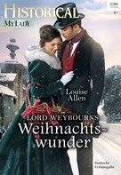 Louise Allen: Lord Weybourns Weihnachtswunder ★★★★★