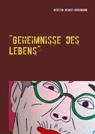 Kerstin Heinze-Grohmann: Geheimnisse des Lebens