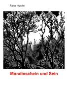 Rainar Nitzsche: Mondinschein und Sein
