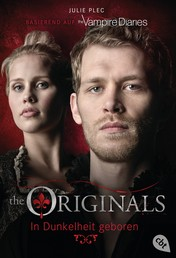 THE ORIGINALS - In Dunkelheit geboren