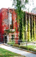 Charles Darwin: The Movements and Habits of Climbing Plants