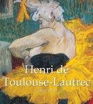 Jp Calosse: Henri de Toulouse-Lautrec (1864-1901)