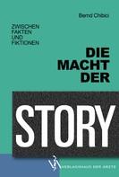 Bernd Chibici: Die Macht der Story