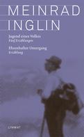 Meinrad Inglin: Jugend eines Volkes. Ehrenhafter Untergang