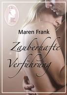 Maren Frank: Zauberhafte Verführung ★★★★