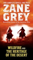 Zane Grey: Wildfire and The Heritage of the Desert