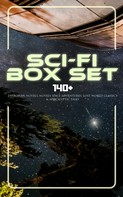 H. G. Wells: Sci-Fi Box Set: 140+ Dystopian Novels, Novels Space Adventures, Lost World Classics & Apocalyptic Tales