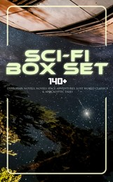 Sci-Fi Box Set: 140+ Dystopian Novels, Novels Space Adventures, Lost World Classics & Apocalyptic Tales - The War of the Worlds, The Outlaws of Mars, The Star Rover, Planetoid 127, Frankenstein, Lord of the World, The Doom of London, New Atlantis, A Martian Odyssey, A Columbus of Space…