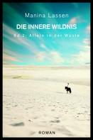 Manina Lassen: Die innere Wildnis: Allein in der Wüste