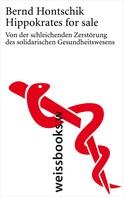 Bernd Hontschik: Hippokrates for sale ★★★