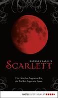 Barbara Baraldi: Scarlett - Die Liebe hat Augen wie Eis, der Tod hat Augen wie Feuer ★★★★