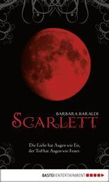 Scarlett - Die Liebe hat Augen wie Eis, der Tod hat Augen wie Feuer