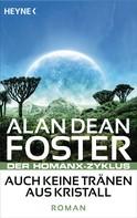 Alan Dean Foster: Auch keine Tränen aus Kristall ★★★★