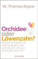 W. Thomas Boyce: Orchidee oder Löwenzahn? ★★★★★