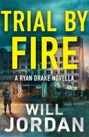 Will Jordan: Trial by Fire