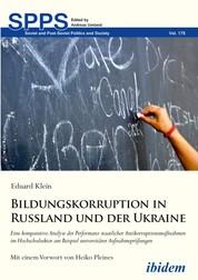 Bildungskorruption in Russland und der Ukraine - Eine komparative Analyse der Performanz staatlicher Antikorruptionsmaßnahmen im Hochschulsektor am Beispiel universitärer Aufnahmeprüfungen