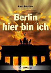 Berlin, hier bin ich