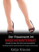 Katja Krause: Der Frauenarzt im Mädcheninternat ★★★★★