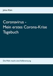 Coronavirus - Mein erstes Corona-Krise Tagebuch - Die Welt macht eine Vollbremsung
