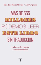 Más de 555 millones podemos leer este libro sin traducción - La fuerza del español y cómo defenderla