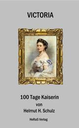Victoria - 100 Tage Kaiserin