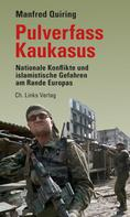 Manfred Quiring: Pulverfass Kaukasus ★★★★