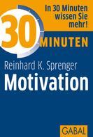 Reinhard K. Sprenger: 30 Minuten Motivation ★★★★