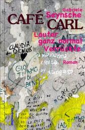 Café Carl - Lauter ganz normal Verrückte