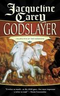 Jacqueline Carey: Godslayer ★★★★