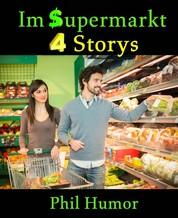 Im Supermarkt - 4 Storys