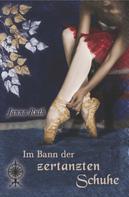 Janna Ruth: Im Bann der zertanzten Schuhe