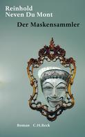 Reinhold Neven Du Mont: Der Maskensammler ★★★★