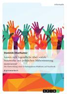 Dominik Oberhumer: Lassen sich Jugendliche über soziale Netzwerke zur politischen Mitbestimmung motivieren?