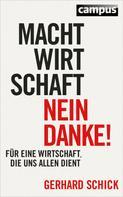 Gerhard Schick: Machtwirtschaft - nein danke! ★★★★★