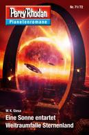 W. K. Giesa: Planetenroman 71 + 72: Eine Sonne entartet / Weltraumfalle Sternenland ★★★