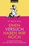 Rainer Gros: Einen Versuch haben wir noch ★★★