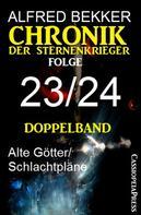 Alfred Bekker: Folge 23/24 - Chronik der Sternenkrieger Doppelband