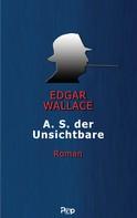 Edgar Wallace: A.S. der Unsichtbare
