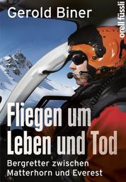 Fliegen um Leben und Tod - Bergretter zwischen Matterhorn und Everest