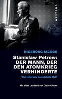 Ingeborg Jacobs: Stanislaw Petrow